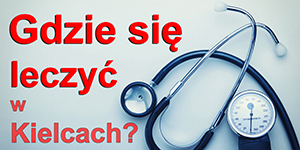 Gdzie się leczyć w Kielcach?